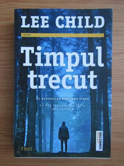 Anticariat: Lee Child - Timpul trecut