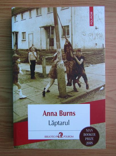 Anticariat: Anna Burns - Laptarul