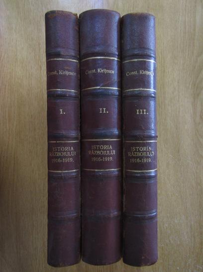 Anticariat: Constantin Kiritescu - Istoria razboiului pentru intregirea Romaniei (3 volume)