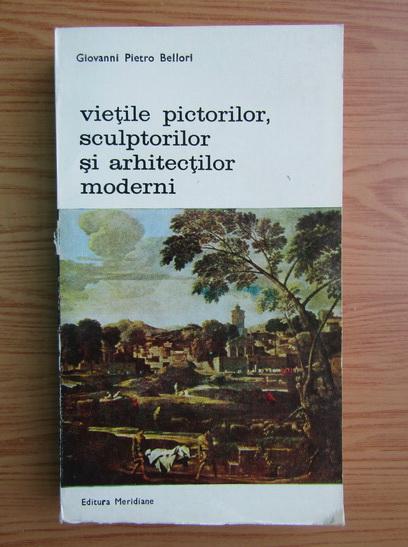 Anticariat: Giovanni Pietro Bellori - Vietile pictorilor, sculptorilor si arhitectilor moderni (volumul 2)