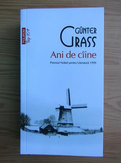 Anticariat: Gunter Grass - Ani de caine (Top 10+)