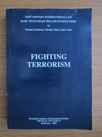Anticariat: Nicolae Ecobescu - Fighting terrorism