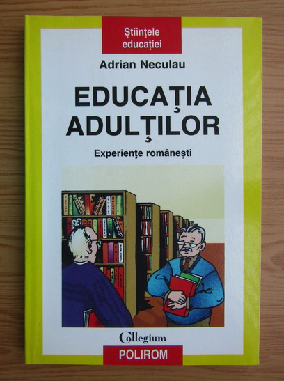 Anticariat: Adrian Neculau - Educatia adultilor