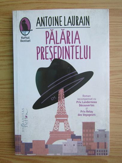 Anticariat: Antoine Laurain - Palaria presedintelui