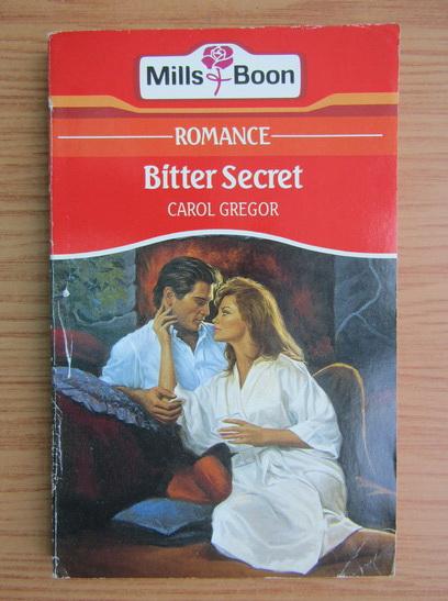 Anticariat: Carol Gregor - Bitter secret