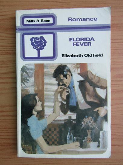Anticariat: Elizabeth Oldfield - Florida fever