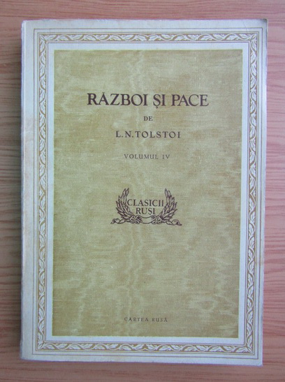 Anticariat: Lev Nikolaevic Tolstoj - Razboi si pace (volumul 4)