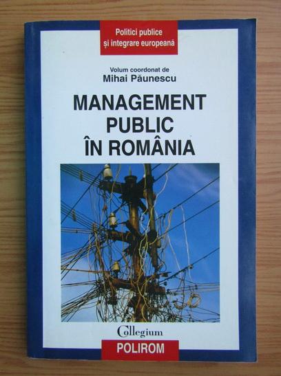 Anticariat: Mihai Paunescu - Management public in Romania