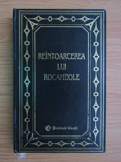 Anticariat: Ponson du Terrail - Reintoarcerea lui Rocambole (volumul 1)