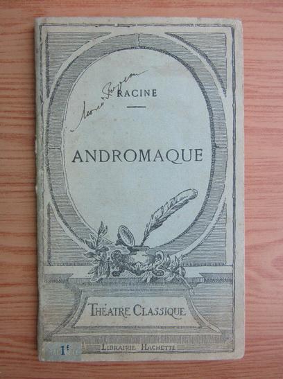 Anticariat: Racine - Andromaque (1925)