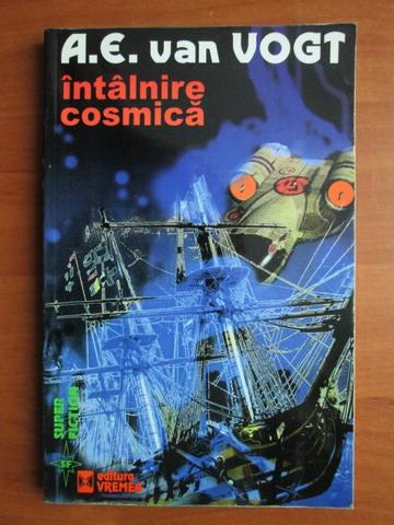 Anticariat: A. E. Van Vogt - Intalnire cosmica