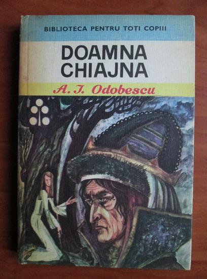 Anticariat: A. I. Odobescu - Doamna Chiajna