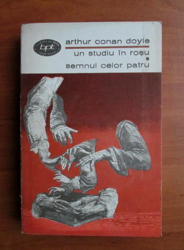 Anticariat: Arthur Conan Doyle - Un studiu in rosu. Semnul celor patru