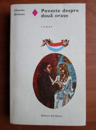 Anticariat: Charles Dickens - Poveste despre doua orase