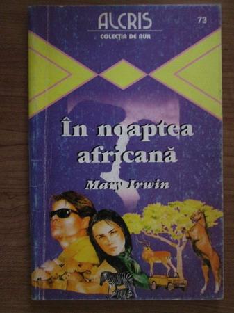 Anticariat: Mary Irwin - In noaptea africana