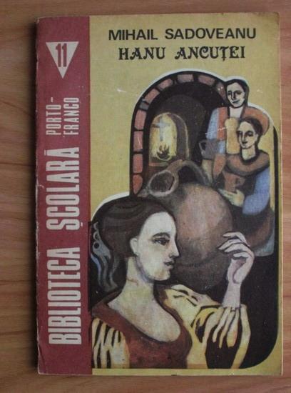 Anticariat: Mihail Sadoveanu - Hanu Ancutei