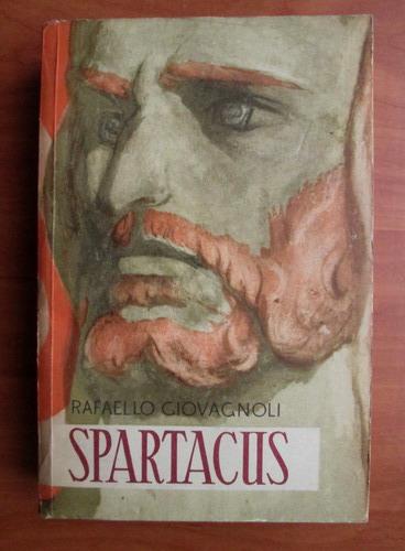 Anticariat: Rafaello Giovagnoli - Spartacus