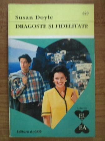 Anticariat: Susan Doyle - Dragoste si fidelitate