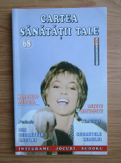 Anticariat: Cartea sanatatii tale, nr. 68, 2005