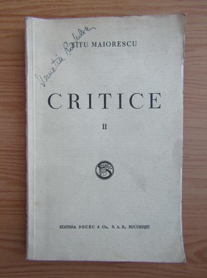 Anticariat: Titu Maiorescu - Critice (1988, volumul 2)