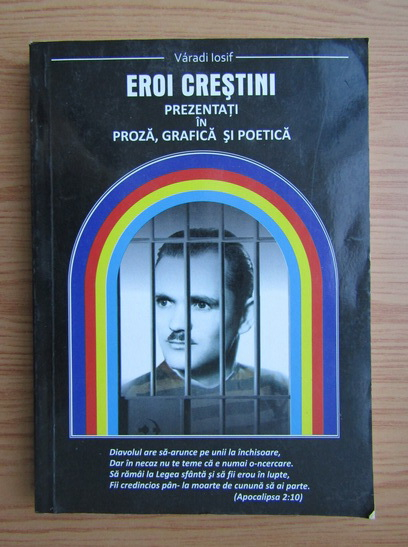 Anticariat: Varadi Iosif - Crestini eroi prezentati in proza, grafica si poetica (volumul 1)