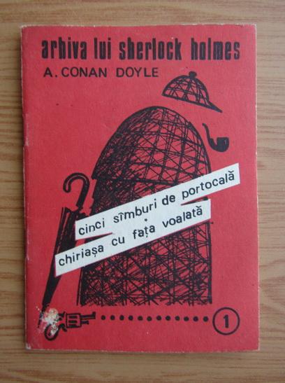 Anticariat: Arthur Conan Doyle - Cinci samburi de portocala. Chiriasa cu fata voalata