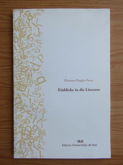 Anticariat: Eleonora Ringler Pascu - Einblicke in die Literatur