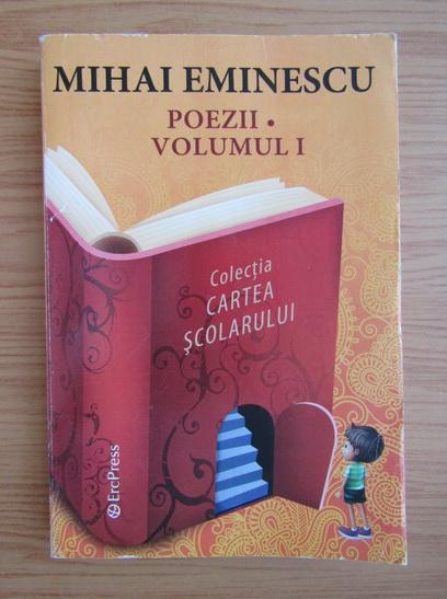 Anticariat: Mihai Eminescu - Poezii (volumul 1)
