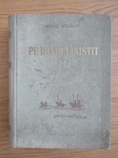 Anticariat: Mihail Solohov - Pe donul linistit (volumul 2)