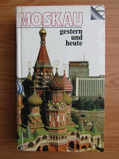 Anticariat: Moskau gestern und heute