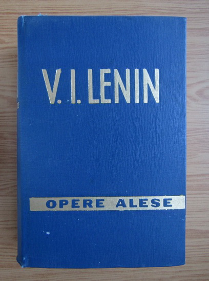 Anticariat: Vladimir Ilici Lenin - Opere alese (volumul 3)