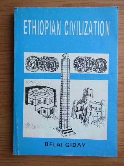 Anticariat: Belai Giday - Ethiopian civilization