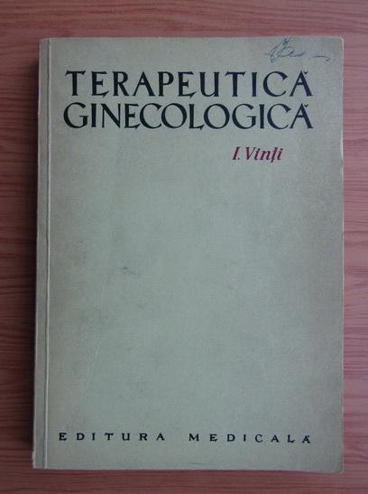 Anticariat: Ioan Vinti - Terapeutica ginecologica