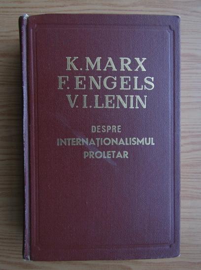 Anticariat: Karl Marx, Friedrich Engels, Vladimir Ilici Lenin - Despre internationalismul proletar