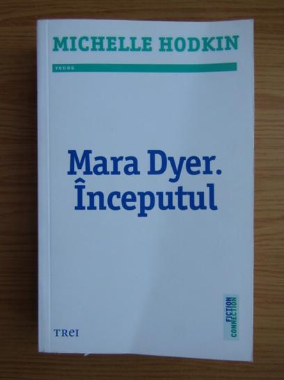 Anticariat: Michelle Hodkin - Mara Dyer, volumul 1. Inceputul