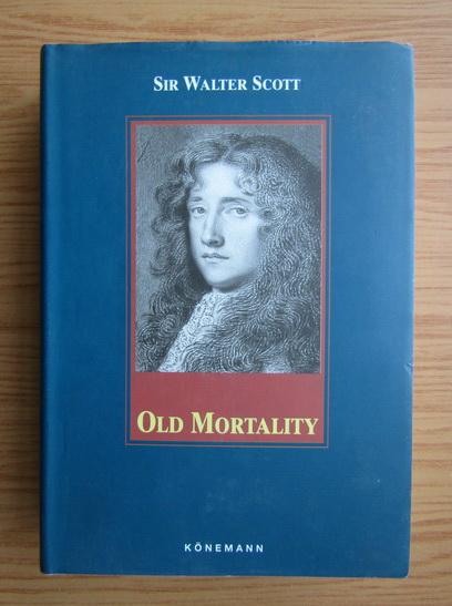 Anticariat: Walter Scott - Old Mortality