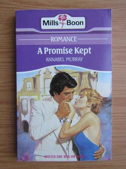 Anticariat: Annabel Murray - A promise kept