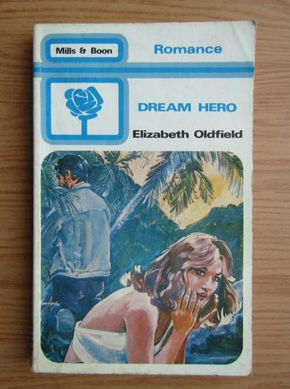 Anticariat: Elisabeth Oldfield - Dream hero