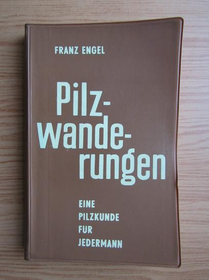 Anticariat: Franz Engel - Pilzwanderungen
