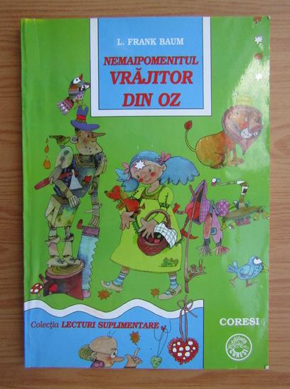 Anticariat: Frank L. Baum - Nemaipomenitul vrajitor din Oz