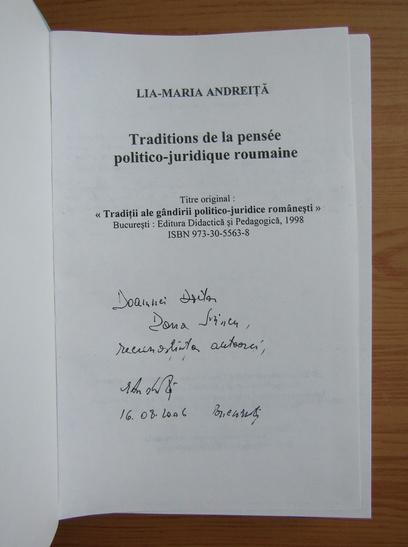 Anticariat: Lia-Maria Andreita - Traditions de la pensee politico-juridique roumaine (cu autograful autoarei)