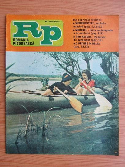 Anticariat: Revista Romania Pitoreasca, nr. 7 (115), iulie 1981