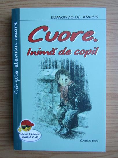 Anticariat: Edmondo de Amicis - Cuore, inima de copil