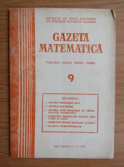 Anticariat: Gazeta Matematica, anul LXXXII, nr. 9, 1977