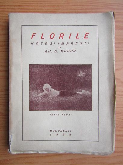 Anticariat: Gh. D. Mugur - Florile (1928)