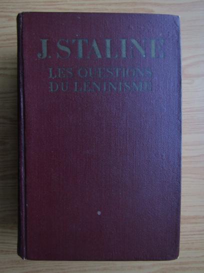 Anticariat: J. Staline - Les questions du leninisme (1951)