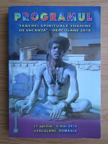 Anticariat: Programul taberei spirituale yoghine de vacanta, Herculane 2016