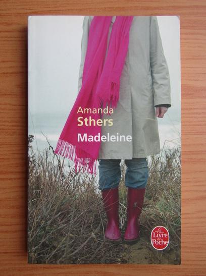Anticariat: Amanda Sthers - Madeleine