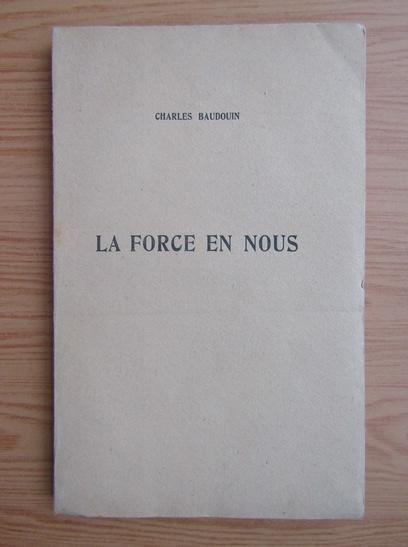 Anticariat: Charles Baudouin - La force en nous (1923)