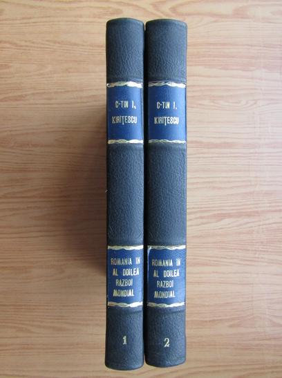 Anticariat: Constantin Kiritescu - Romania in al Doilea Razboi Mondial (2 volume)